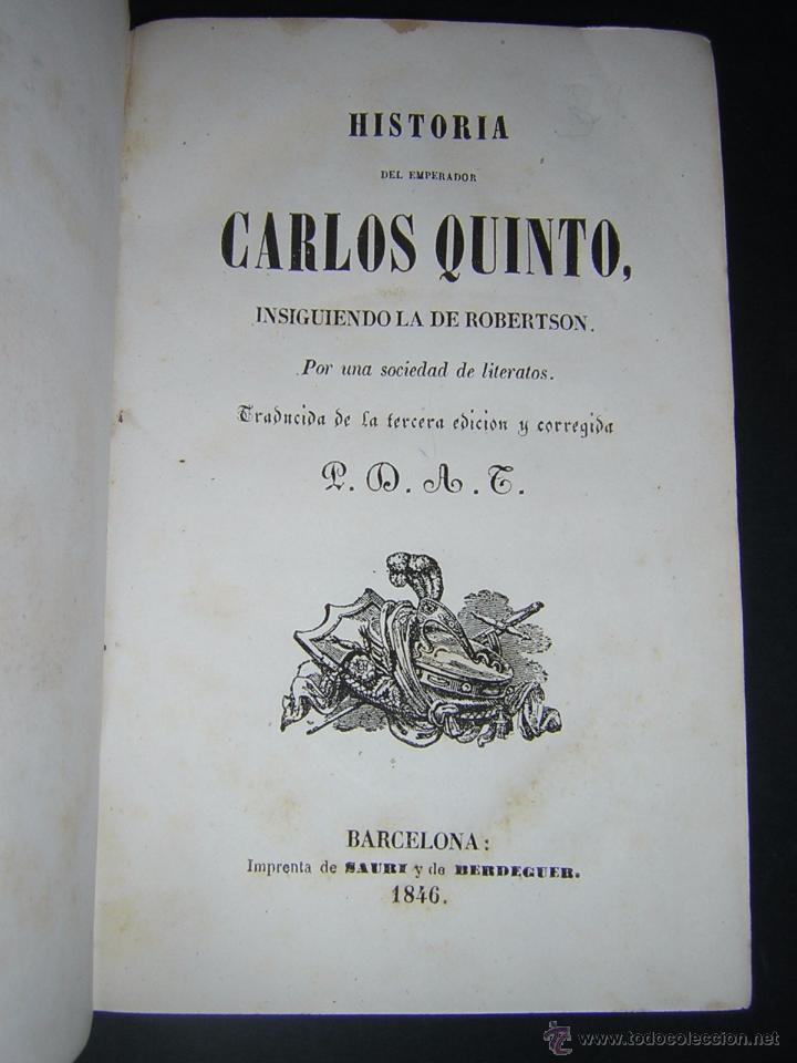 Libros antiguos: 1846 - HISTORIA DEL EMPERADOR CARLOS QUINTO, SIGUIENDO LA DE ROBERTSON - Foto 2 - 48454323
