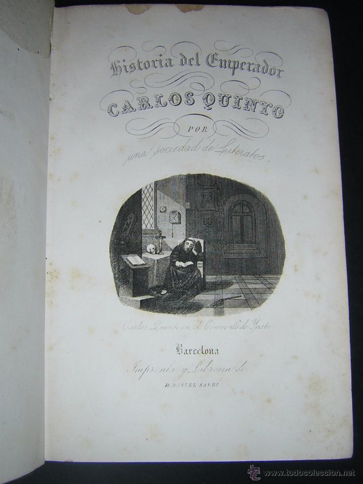 Libros antiguos: 1846 - HISTORIA DEL EMPERADOR CARLOS QUINTO, SIGUIENDO LA DE ROBERTSON - Foto 3 - 48454323