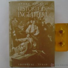 Libros antiguos: ANDRÉ MAUROIS. HISTORIA DE INGLATERRA. 1944. OBRA MUY ILUSTRADA. FOLIO MENOR. Lote 48925249