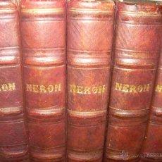 Libros antiguos: NERON....OBRA COMPLETA DE 5 TOMOS CON INFINIDAD DE GRABADOS...LOMO DE PIEL.....AÑO...1.874. Lote 49175234