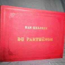 Libros antiguos: BAJOS-RELIEVES DEL PARTENON - AÑO 1860 - MUY ILUSTRADO.. Lote 49412051