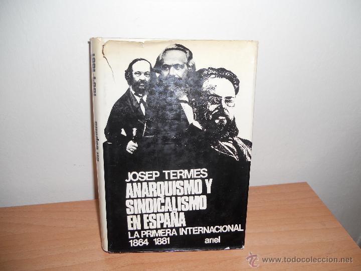 ANARQUISMO Y SINDICALISMO EN ESPAÑA.-JOSEP TERMES (Libros antiguos (hasta 1936), raros y curiosos - Historia Antigua)