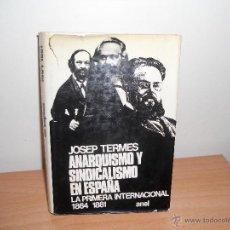Libros antiguos: ANARQUISMO Y SINDICALISMO EN ESPAÑA.-JOSEP TERMES. Lote 49602459