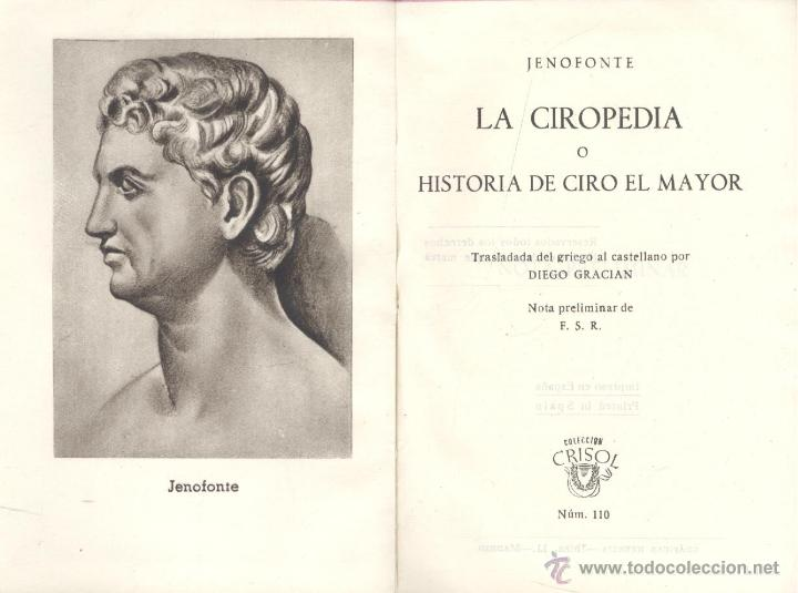 JENOFONTE. LA CIROPEDIA, O HISTORIA DEL CIRO EL MAYOR. MADRID, AGUILAR, 1945. (CRISOL, 110) (Libros antiguos (hasta 1936), raros y curiosos - Historia Antigua)