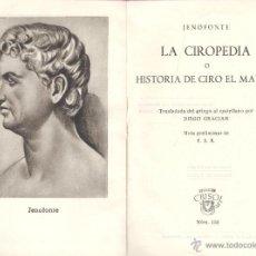 Libros antiguos: JENOFONTE. LA CIROPEDIA, O HISTORIA DEL CIRO EL MAYOR. MADRID, AGUILAR, 1945. (CRISOL, 110). Lote 49722370