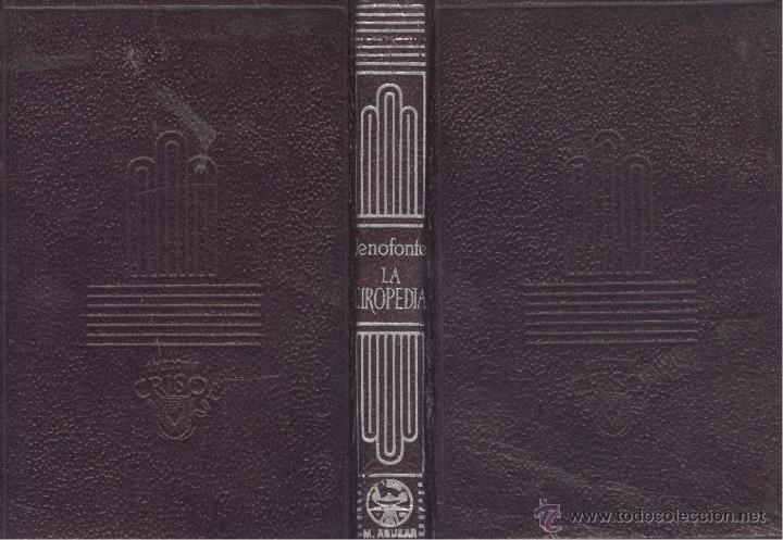 Libros antiguos: JENOFONTE. La Ciropedia, o Historia del Ciro el Mayor. Madrid, Aguilar, 1945. (Crisol, 110) - Foto 2 - 49722370