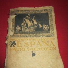 Libros antiguos: ESPAÑA. PATRIA DE COLÓN. 1922. PRUDENCIO OTERO SÁNCHEZ.. Lote 50065426