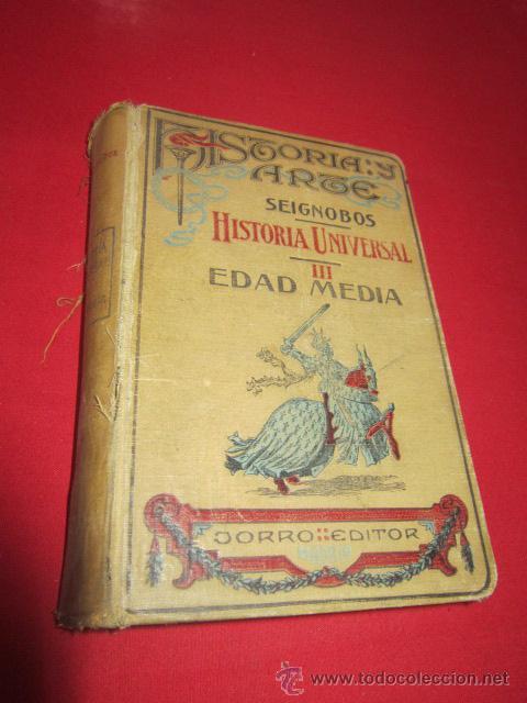 HISTORIA UNIVERSAL. CH. SEIGNOBOS. VOLUMEN III. EDAD MEDIA. 1928. (Libros antiguos (hasta 1936), raros y curiosos - Historia Antigua)