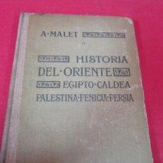 Libros antiguos: HISTORIA DEL ORIENTE. A. MALET. EDITORIAL HACHETTE. 1922.. Lote 50190129