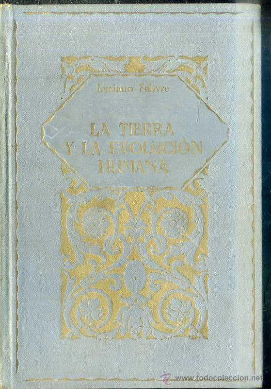 FEBVRE : LA TIERRA Y LA EVOLUCIÓN HUMANA (LA EVOLUCIÓN DE LA HUMANIDAD, 1925) (Libros antiguos (hasta 1936), raros y curiosos - Historia Antigua)