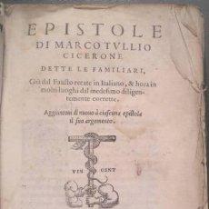 Libros antiguos: CICERON: EPISTOLE DI MARCO TULLIO CICERONE DETTE LE FAMILIARI. AÑO 1555. PRIMERA EDICIÓN. Lote 50395358