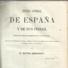 Libros antiguos: HISTORIA GENERAL DE ESPAÑA. ANTONIO DEL VILLAR. IMPRENTA LUIS TASSO. BARCELONA. 1866.TOMO I. Lote 50419040