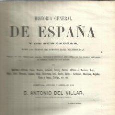 Alte Bücher - HISTORIA GENERAL DE ESPAÑA. ANTONIO DEL VILLAR. IMPRENTA LUIS TASSO. BARCELONA. 1864.TOMO II - 50419138