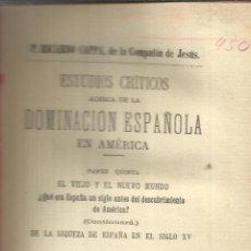Libros antiguos: DOMINACIÓN ESPAÑOLA EN AMÉRICA. PARTE V. RICARDO CAPPA. GREGORIO AMO EDITOR. MADRID. 1896. Lote 50419214