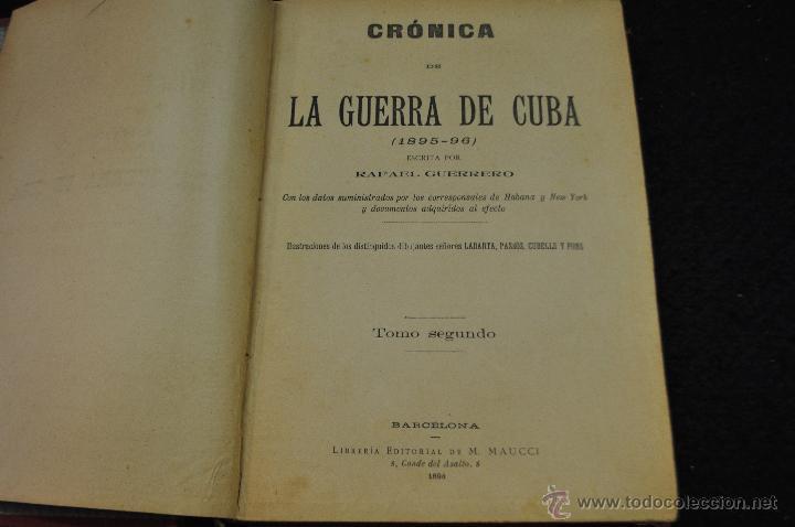 Libros antiguos: CRÓNICA DE LA GUERRA DE CUBA - 1895-96 - RAFAEL GUERRERO - TOMO SEGUNDO - EDITORIAL MAUCCI 1896 - Foto 2 - 50444368
