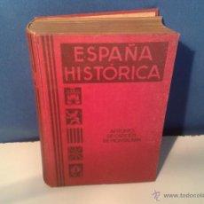 Libros antiguos: LIBRO -ESPAÑA HISTORICA DE 1931. Lote 50657515