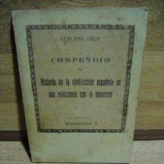 Libros antiguos: HISTORIA DE LA CIVILIZACION ESPAÑOLA EN SUS RELACIONES CON LA UNIVERSAL - LUIS DE ARCOS - AÑO 1926. Lote 50660136