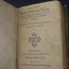 Libros antiguos: LIBRO VALERIO DE LAS HISTORIAS ESCOLÁSTICAS, DE DIEGO RODRÍGUEZ DE ALMELA, SALAMANCA 1587 S. XVI. Lote 50869587