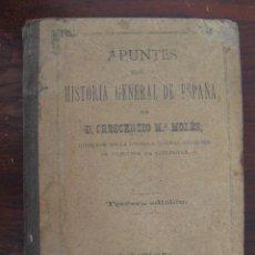 Libros antiguos: APUNTES SOBRE LA HISTORIA GENERAL DE ESPAÑA. 1887. Lote 50948044