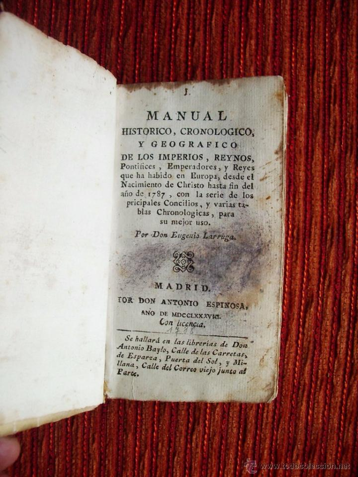 1788-MANUAL HISTORICO, CRONOLOGICO Y GEOGRAFICO DE REINOS Y REYES DE EUROPA.EUGENIO LARRUGA.ORIGINAL (Libros antiguos (hasta 1936), raros y curiosos - Historia Antigua)