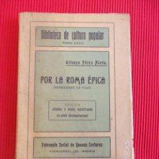 Libros antiguos: POR LA ROMA ÉPICA - ALFONSO PÉREZ NIEVA . Lote 51248407