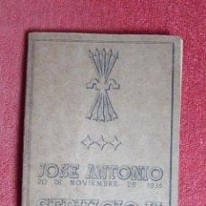 Libros antiguos: JOSE ANTONIO 20 DE NOVIEMBRE 1936 - SERVICIO Y SACRIFICIO. Lote 51545019
