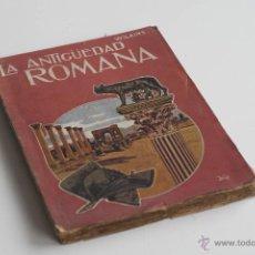 Libros antiguos: LA ANTIGÜEDAD ROMANA, USOS Y COSTUMBRES DE A.S. WILKINS 1909. Lote 51642152