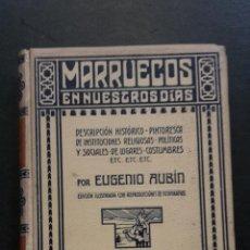 Libros antiguos: MARRUECOS EN NUESTROS DIAS, EUGENIO AUBIN.MONTANER Y SIMON EDITORES 1908.. Lote 51644325