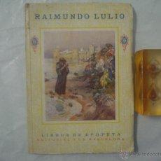 Libros antiguos: RAIMUNDO LULIO. LIBROS DE EPOPEYA. 1926. FOLIO. MUY ILUSTRADO. Lote 51792105