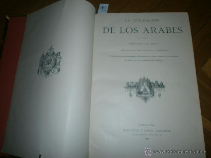 LA CIVILIZACIÓN DE LOS ARABES POR GUSTAVO LE BON. MONTANER Y SIMON EDITORES, 1886 (Libros antiguos (hasta 1936), raros y curiosos - Historia Antigua)