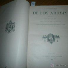 Libros antiguos: LA CIVILIZACIÓN DE LOS ARABES POR GUSTAVO LE BON. MONTANER Y SIMON EDITORES, 1886. Lote 51924410