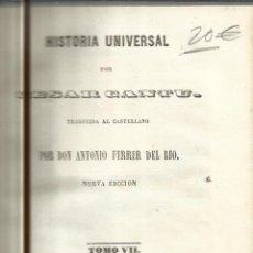 Libros antiguos: HISTORIA UNIVERSAL. CESAR CANTU. MELLADO EDITOR. MADRID. 1847. TOMO VII. Lote 52028228