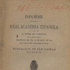 Libros antiguos: INFORME ANTE LA REAL ACADEMIA ESPAÑOLA LEÍDO POR DANIEL DE CORTÁZAR. 1904. Lote 52157879