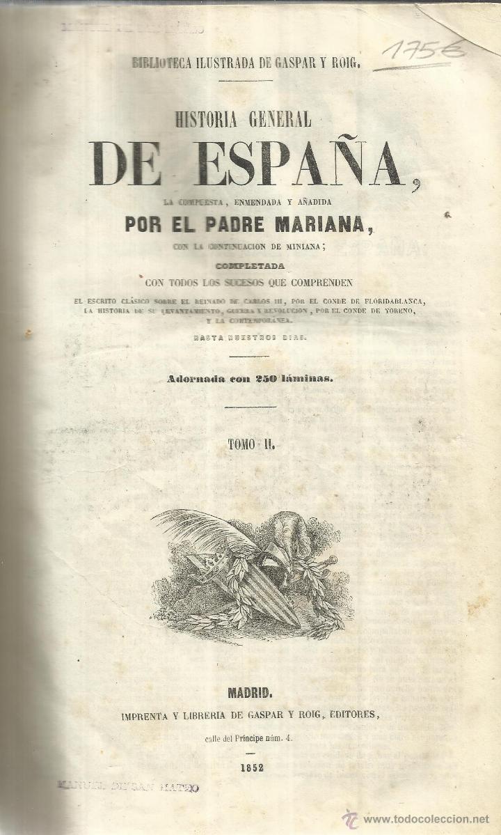 HISTORIA GENERAL DE ESPAÑA. PADRE MARIANA. TOMO II. 250 LÁMINAS.IMP. DE GASPAR Y ROIG. MADRID. 1852 (Libros antiguos (hasta 1936), raros y curiosos - Historia Antigua)