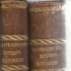 Libros antiguos: ESTUDIOS HISTÓRICOS POR EL VIZCONDE DE CHATEAUBRIAND. MELLADO EDITOR. MADRID. 1850. 2 TOMOS. Lote 52475879