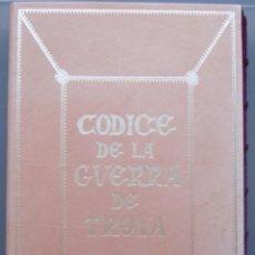 Libros antiguos: CODICE DE LA GUERRA DE TROYA. Lote 52554780