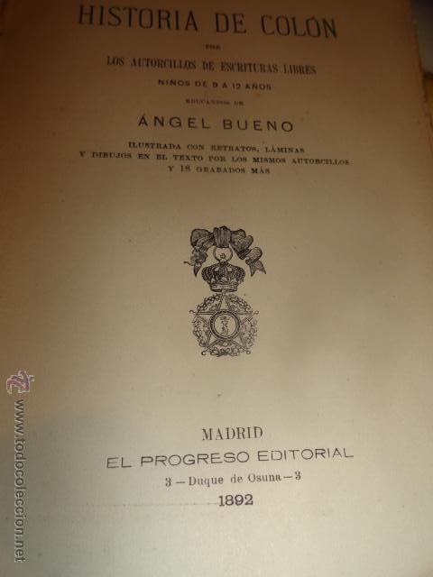 Libros antiguos: LIBRO DEL AÑO 1892 S.XIX historia de colon LOS AUTORCILLOS LIBRES (NIÑOS 9 A 12 AÑOS)angel bueno . - Foto 3 - 52761028