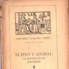 Libros antiguos: MIQUEL Y PLANAS : SCIPIÓ Y ANÍBAL / LA DESTRUCCIÓ DE JERUSALEM (1910) CATALÁN. Lote 158047989