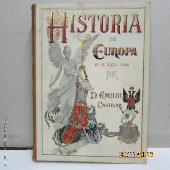 CASTELAR. EMILIO, HISTORIA DE EUROPA EN EL SIGLO XVIII, TOMO II, (Libros antiguos (hasta 1936), raros y curiosos - Historia Antigua)