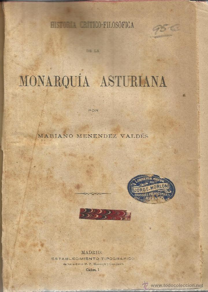 HISTORIA CRÍTICO-FILOSÓFICA DE LA MONARQUIA ASTURIANA. MARIANO MENÉNDEZ VALDÉS. MADRID. (Libros antiguos (hasta 1936), raros y curiosos - Historia Antigua)