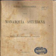Libros antiguos: HISTORIA CRÍTICO-FILOSÓFICA DE LA MONARQUIA ASTURIANA. MARIANO MENÉNDEZ VALDÉS. MADRID.. Lote 53119839