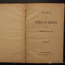 Libros antiguos: HISTORIA DEL PUEBLO DE MANCOR, MALLORCA, BERNARDINO MATEU, 1893. Lote 53147046