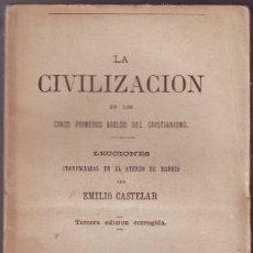 Libros antiguos: CASTELAR, EMILIO: LA CIVILIZACION EN LOS CINCO PRIMEROS SIGLOS DEL CRISTIANISMO. 5 VOLS. 1877. Lote 53157823
