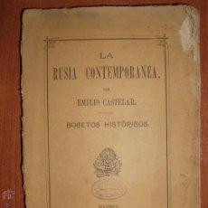 Libros antiguos: LA RUSIA CONTEMPORANEA POR EMILIO CASTELAR. BOCETOS HISTORICOS. MADRID 1881. Lote 53201779