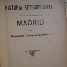 Libros antiguos: HISTORIA RETROSPECTIVA DE MADRID.FRANCISCO GONZALEZ SALVADOR.1915.31 PG.14X20.5. Lote 53293330