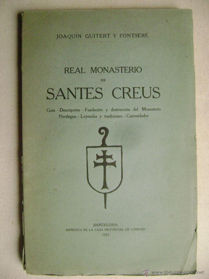 REAL MONASTERIO DE SANTES CREUS.-689 (Libros antiguos (hasta 1936), raros y curiosos - Historia Antigua)
