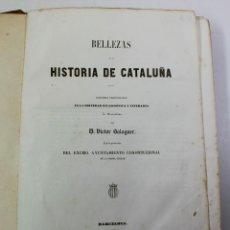 Libros antiguos: BELLEZAS DE LA HISTORIA DE CATALUÑA, VICTOR BALAGUER. AÑO 1855. 19X27CM. Lote 53429623