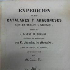 Libros antiguos: EXPEDICION DE LOS CATALANES Y ARAGONESES CONTRA LOS TURCOS. MONTCADA. 1842. Lote 53450254