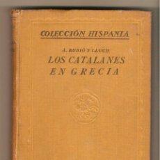 Libros antiguos: LOS CATALANES EN GRECIA. A. RUBIÓ Y LLUCH. EDICIÓN 1927. Lote 53578846