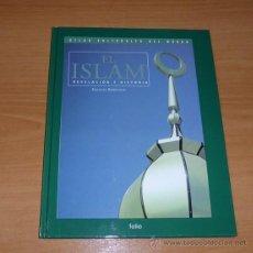 Libros antiguos: EL ISLAM. REVELACIÓN E HISTORIA - FRANCIS ROBINSON. ATLAS CULTURALES DEL MUNDO. Lote 53665241